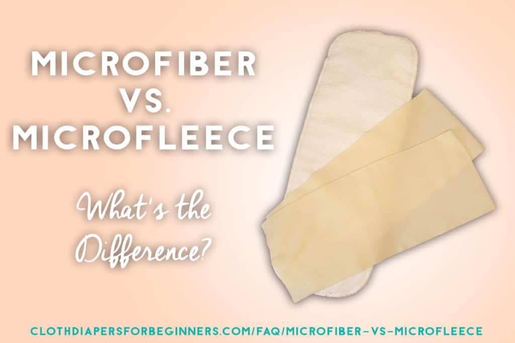 What's the difference between microfiber and microfleece? There are a lot of differences, especially in cloth diapering!