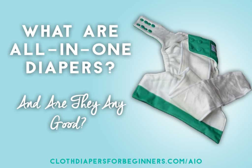 What are AIO diapers? And are they any good?